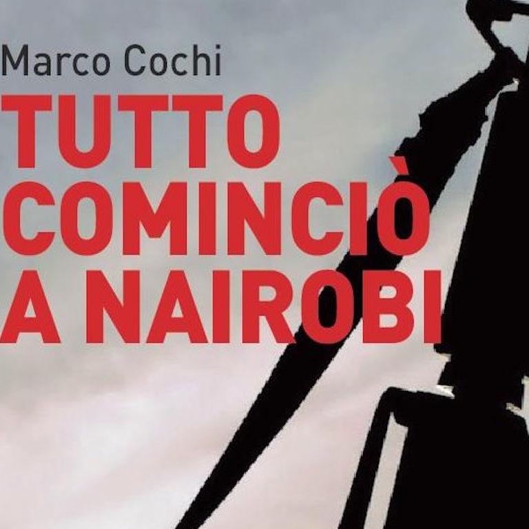 Tutto cominciò a Nairobi - Marco Cochi